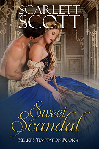 Sweet Scandal (Heart's Temptation Book 4) Scott, Scarlett