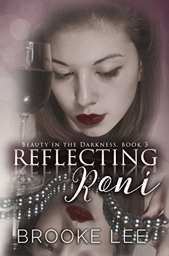 Reflecting Roni (Beauty in the Darkness Book 3) Lee, Brooke