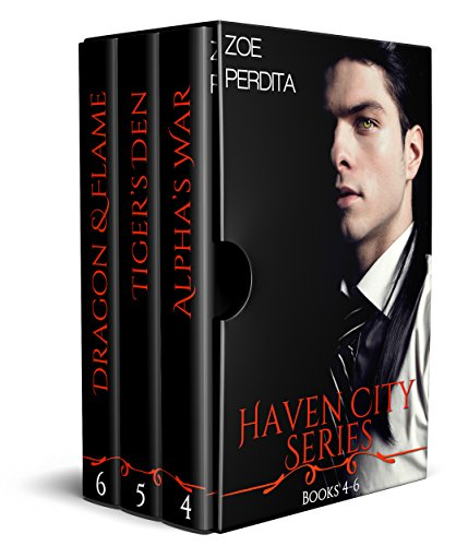Haven City Series Books 4-6: Alpha's War (Haven City Series #4), Tiger's Den (Haven City Series #5), Dragon & Flame (Haven City Series #6) Perdita, Zoe