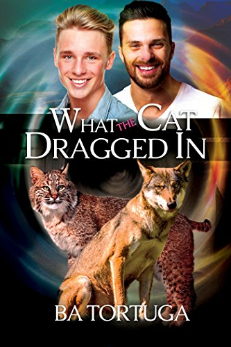What the Cat Dragged in (Sanctuary Book 2) Tortuga, BA
