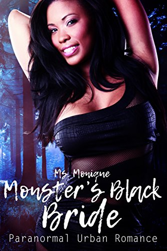 Monster's Black Bride: Paranormal Urban Romance Monique, Ms