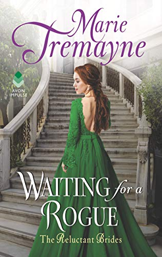Waiting for a Rogue: The Reluctant Brides  Marie Tremayne