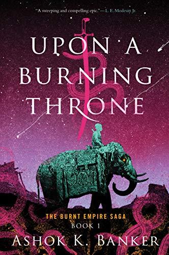 Upon a Burning Throne Ashok K. Banker