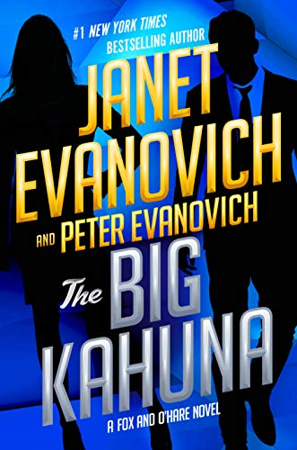The Big Kahuna (Fox and O'Hare Book 6)  Janet Evanovich and Peter Evanovich