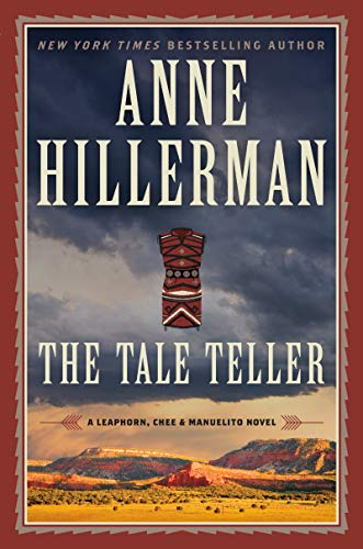 The Tale Teller: A Leaphorn, Chee & Manuelito Novel Anne Hillerman