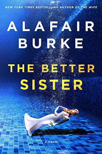 The Better Sister: A Novel  Alafair Burke