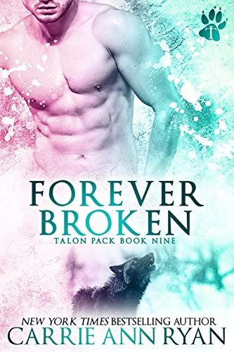 Forever Broken (Talon Pack #9) Carrie Ann Ryan