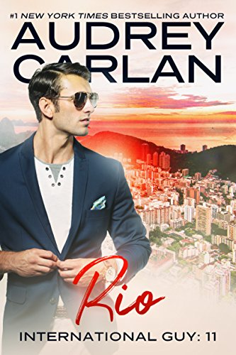 Rio: International Guy Book #11 Audrey Carlan
