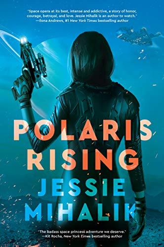 Polaris Rising (The Consortium Rebellion #1) Jessie Mihalik
