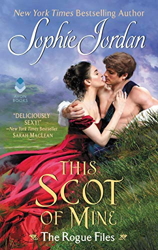 This Scot of Mine: The Rogue Files  Sophie Jordan