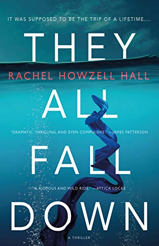 They All Fall Down: A Thriller  Rachel Howzell Hall