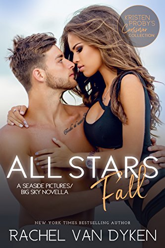 All Stars Fall: A Seaside Pictures/Big Sky Novella   Rachel Van Dyken
