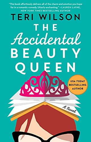 The Accidental Beauty Queen Teri Wilson