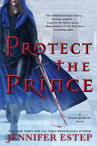 Protect the Prince (A Crown of Shards Novel Book 2)  Jennifer Estep