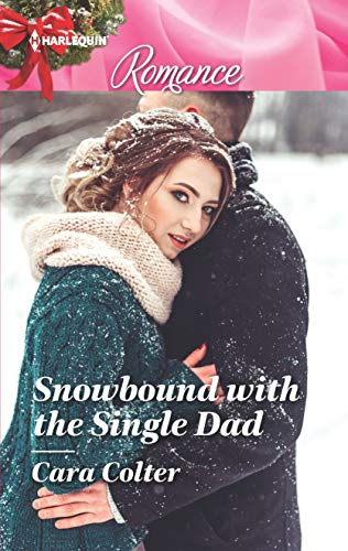 Snowbound with the SIngle Dad Cara Colter