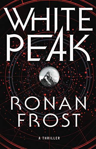 White Peak: A Thriller  Ronan Frost