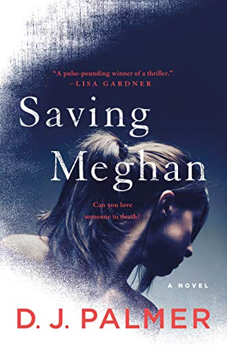 Saving Meghan: A Novel   D.J. Palmer