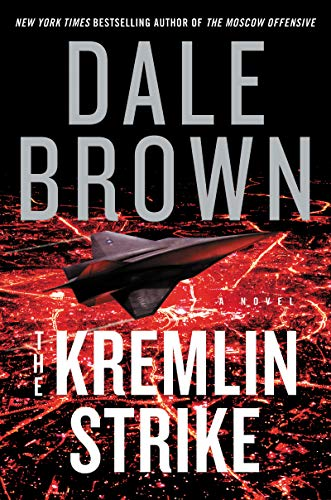 The Kremlin Strike: A Novel (Brad McLanahan Book 5)   Dale Brown