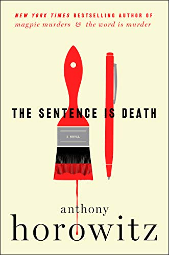 The Sentence Is Death: A Novel (Detective Daniel Hawthorne) Anthony Horowitz