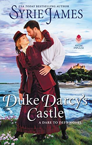 Duke Darcy's Castle: A Dare to Defy Novel Syrie James