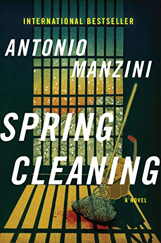 Spring Cleaning: A Novel (Rocco Schiavone Mysteries)   Antonio Manzini