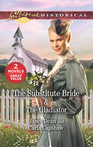 The Substitute Bride & The Gladiator: A 2-in-1 Collection Janet Dean and Carla Capshaw |