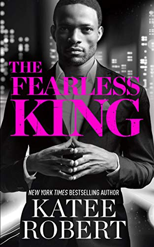 The Fearless King (The Kings #2) Katee Robert