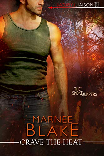 Crave the Heat (The Smokejumpers #2) Marnee Blake