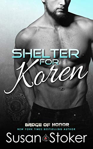 Shelter for Koren (Badge of Honor: Texas Heroes Book 14)  Susan Stoker