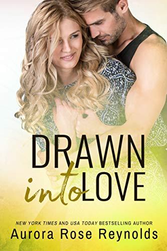 Drawn Into Love (Fluke My Life #4) Aurora Rose Reynolds