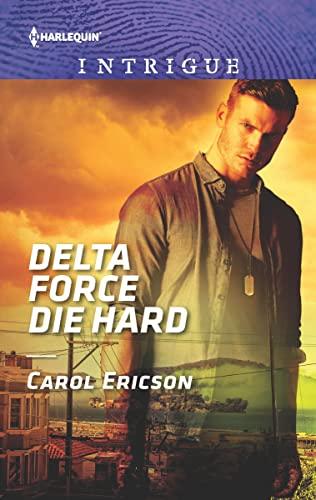 Delta Force Die Hard Carol Ericson