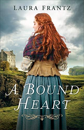 A Bound Heart Laura Frantz
