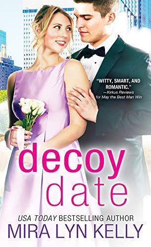 The Decoy Date Mira Lyn Kelly