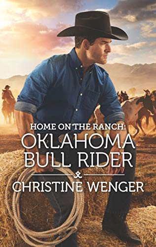 Home on the Ranch: Oklahoma Bull Rider (Gold Buckle Cowboys)  Christine Wenger