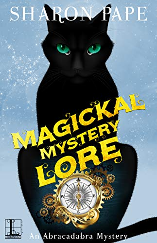 Magickal Mystery Lore (An Abracadabra Mystery Book 4)  Sharon Pape