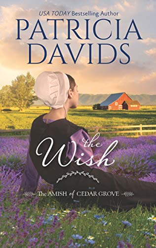 The Wish (The Amish of Cedar Grove)   Patricia Davids