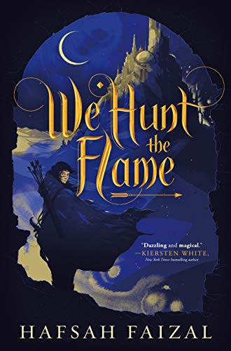 We Hunt the Flame   Hafsah Faizal