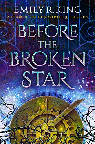 Before the Broken Star (The Evermore Chronicles Book 1)  Emily R. King
