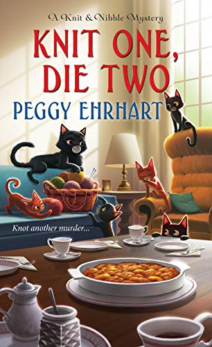 Knit One, Die Two (A Knit & Nibble Mystery Book 3)  Peggy Ehrhart