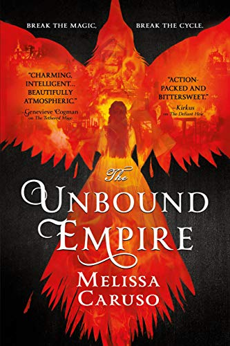 The Unbound Empire (Swords and Fire Book 3)  Melissa Caruso