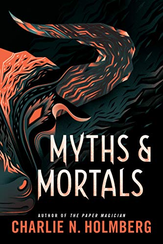 Myths and Mortals (Numina Book 2)   Charlie N. Holmberg