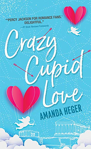 Crazy Cupid Love (Let's Get Mythical #1) Amanda Heger