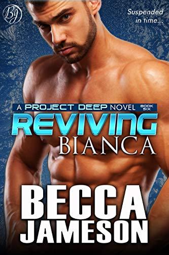 Reviving Bianca (Project DEEP #6) Becca Jameson
