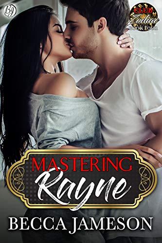 Mastering Rayne (Club Zodiac Book 4)   Becca Jameson