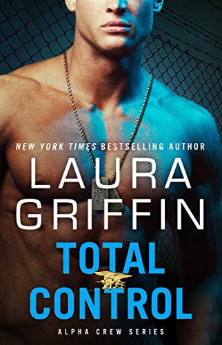 Total Control (Alpha Crew Book 4)  Laura Griffin