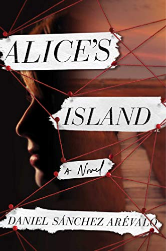 Alice's Island: A Novel   Daniel Sánchez Arévalo