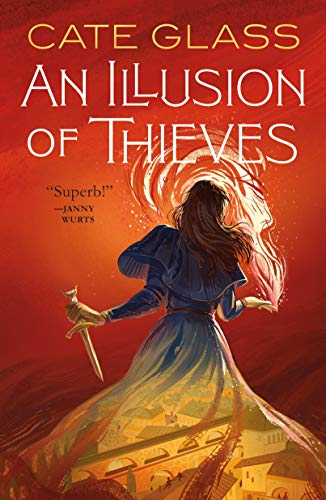 An Illusion of Thieves (Chimera Book 1)  Cate Glass