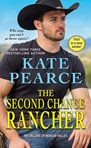 The Second Chance Rancher (The Millers of Morgan Valley Book 1)  Kate Pearce