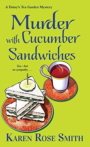 Murder with Cucumber Sandwiches (A Daisy's Tea Garden Mystery) Karen Rose Smith
