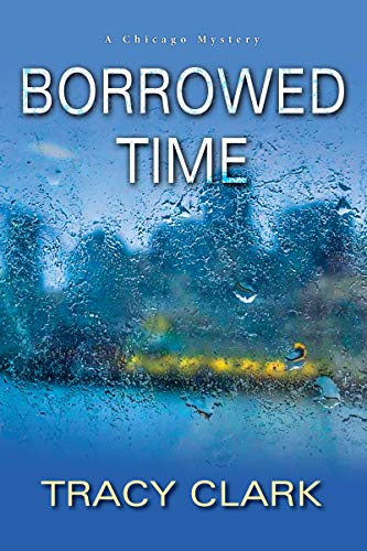 Borrowed Time (A Chicago Mystery Book 2) Tracy Clark